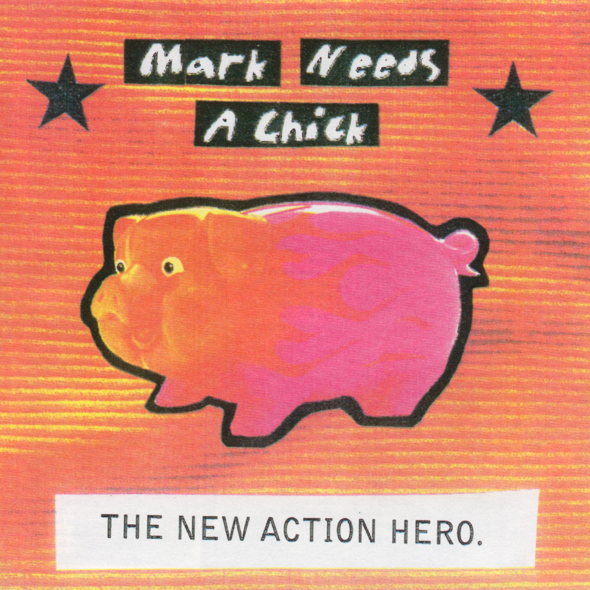 Mark Needs A Chick – The New Action Hero